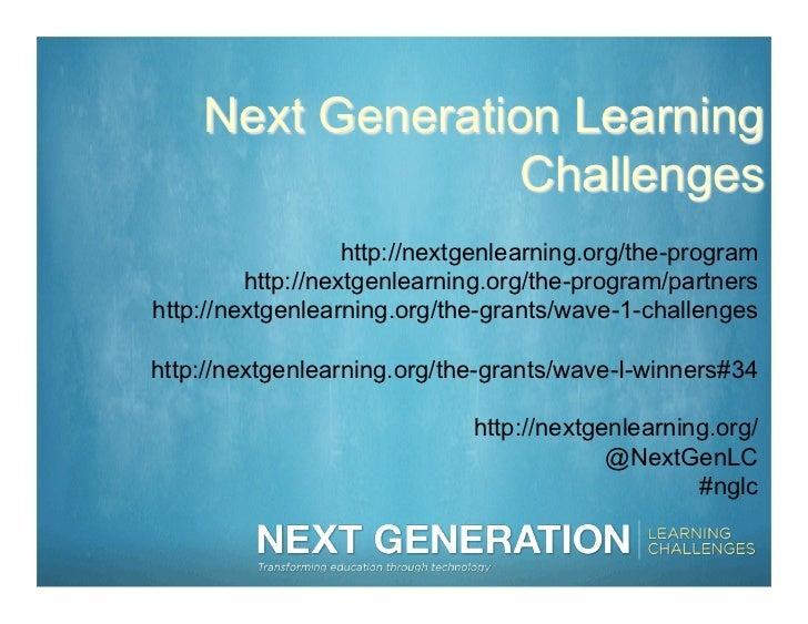 Next Generation Learning                  Challenges                   http://nextgenlearning.org/the-program         http...