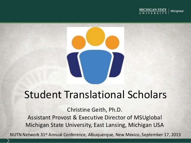 Christine Geith, Ph.D. Assistant Provost & Executive Director of MSUglobal Michigan State University, East Lansing, Michig...