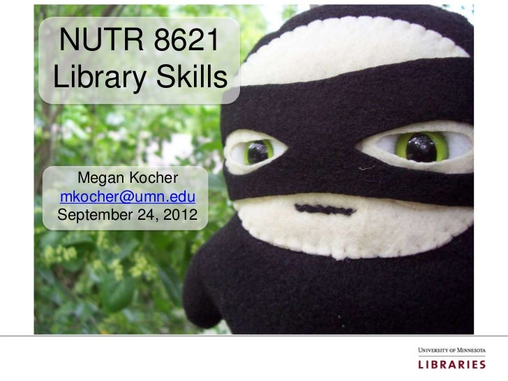 NUTR 8621Library Skills  Megan Kochermkocher@umn.eduSeptember 24, 2012