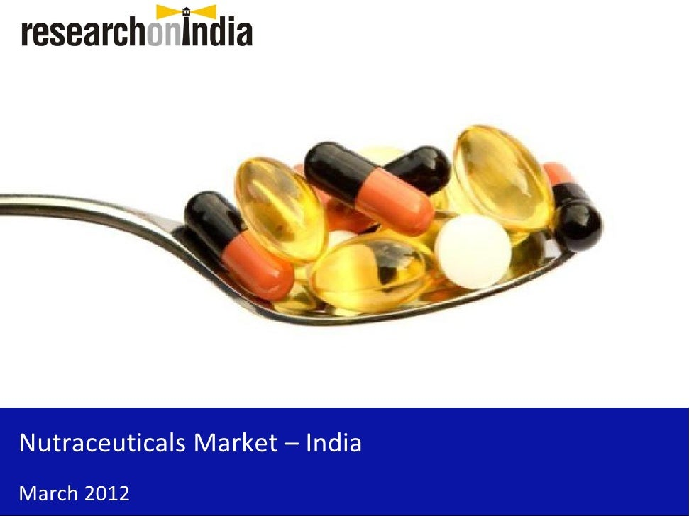 Nutraceuticals Market – IndiaMarch 2012