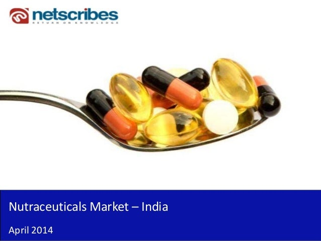 Market Research Report : Nutraceuticals market in india 2014