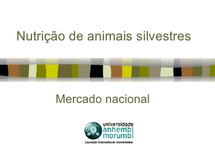 Nutrição de animais silvestres Mercado nacional