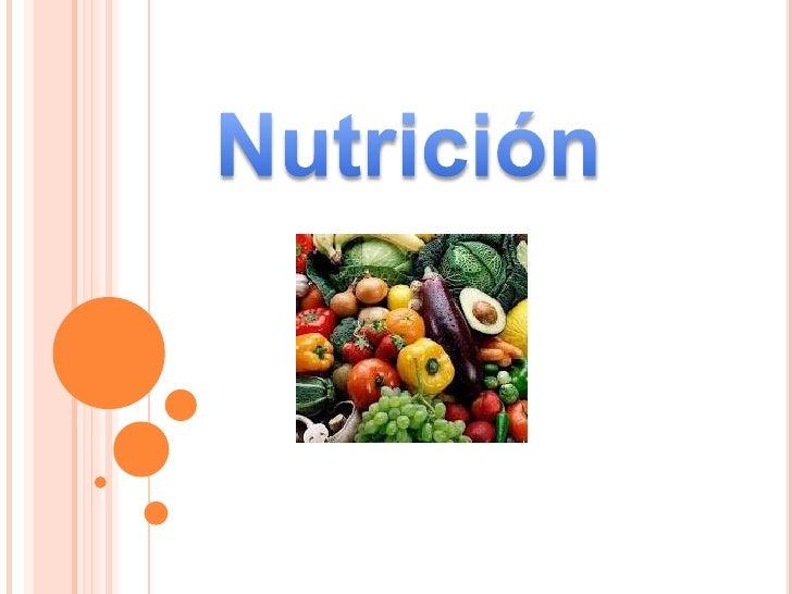 CONCEPTO DE NUTRICIÓN                               La nutrición es principalmente el aprovechamiento                    ...