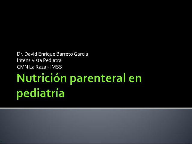 Dr. David Enrique Barreto GarcíaIntensivista PediatraCMN La Raza - IMSS