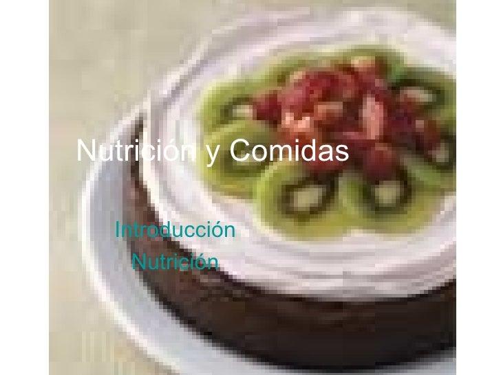 Nutrición y Comidas Introducción Nutrición