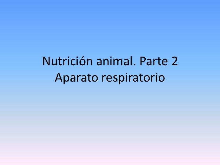 Nutrición animal. Parte 2  Aparato respiratorio