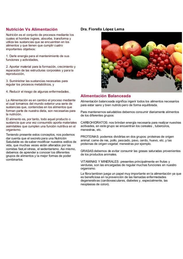 Nutrición Vs Alimentación Nutrición es el conjunto de procesos mediante los cuales el hombre ingiere, absorbe, transforma ...