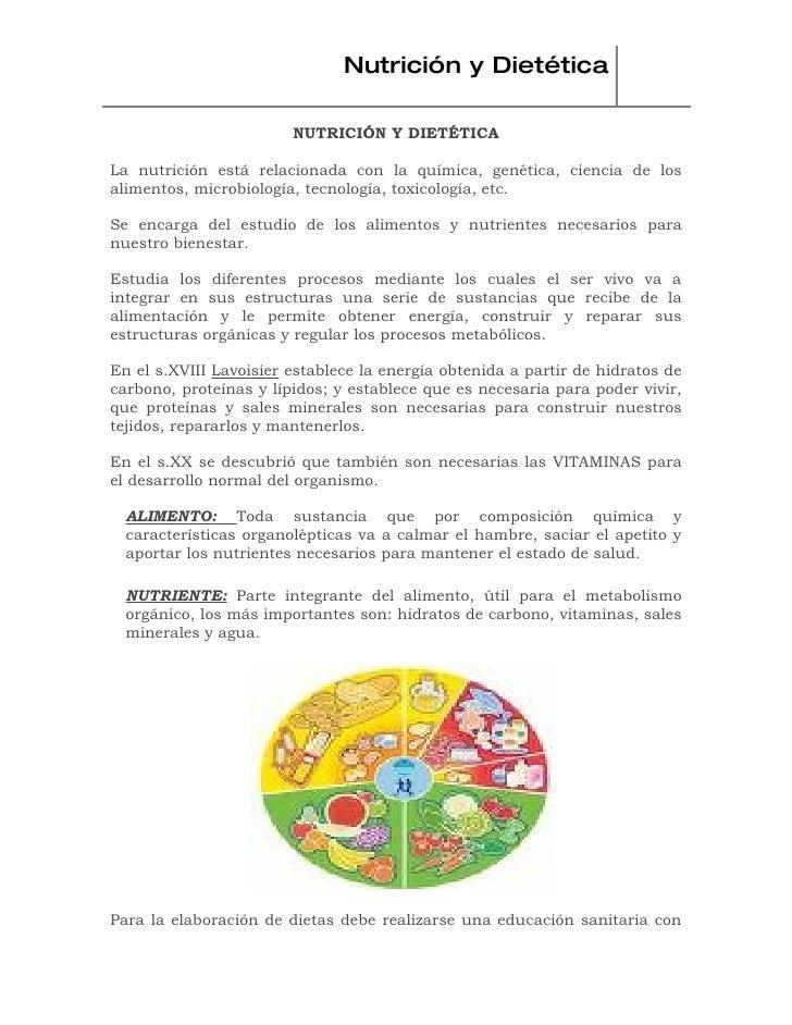 Nutrición y Dietética                          NUTRICIÓN Y DIETÉTICA  La nutrición está relacionada con la química, genéti...