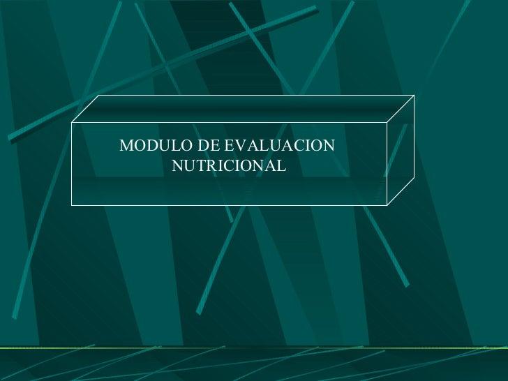 MODULO DE EVALUACION  NUTRICIONAL