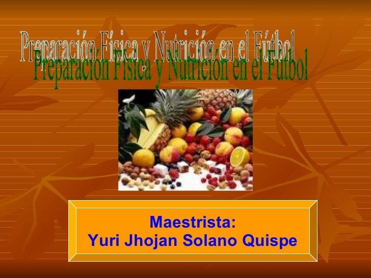 Preparación Física y Nutrición en el Fútbol Maestrista: Yuri Jhojan Solano Quispe