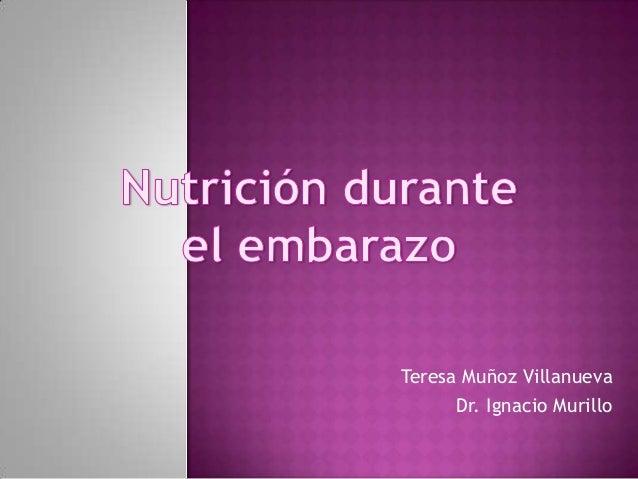 Teresa Muñoz Villanueva Dr. Ignacio Murillo