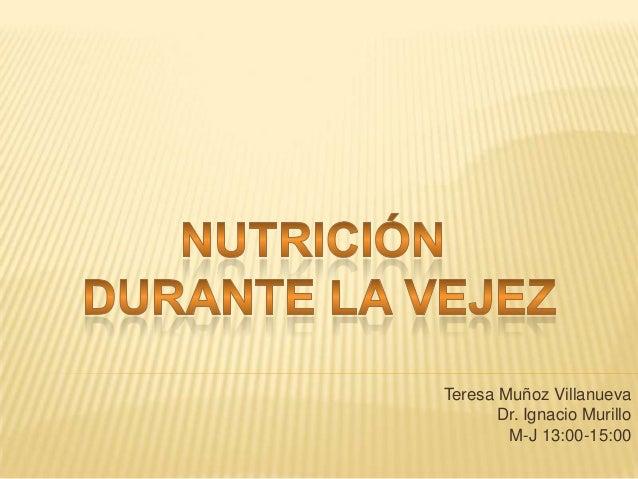 Teresa Muñoz Villanueva Dr. Ignacio Murillo M-J 13:00-15:00