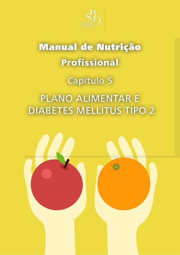Manual de Nutrição       Profissional        Capítulo 5   Plano alimentar e diabetes mellitus tiPo 2