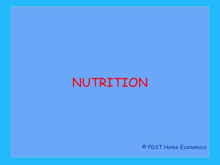 NUTRITION © PDST Home Economics