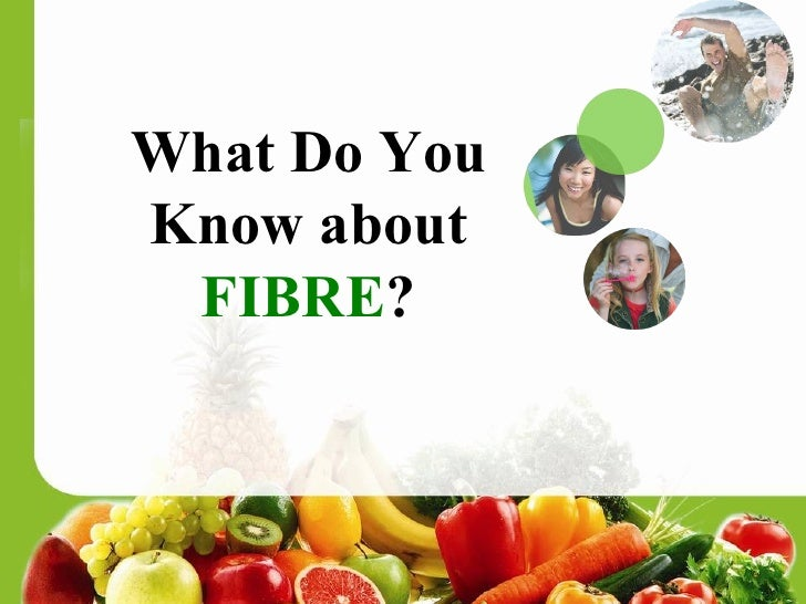 What Do You Know about  FIBRE ?