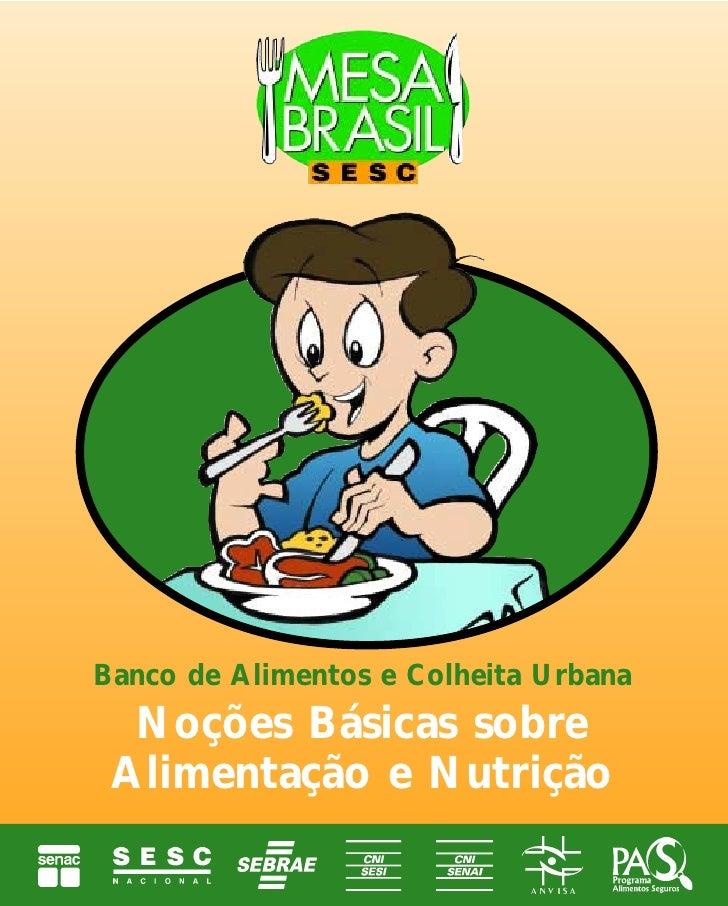 Banco de Alimentos e Colheita Urbana   Noções Básicas sobre  Alimentação e Nutrição