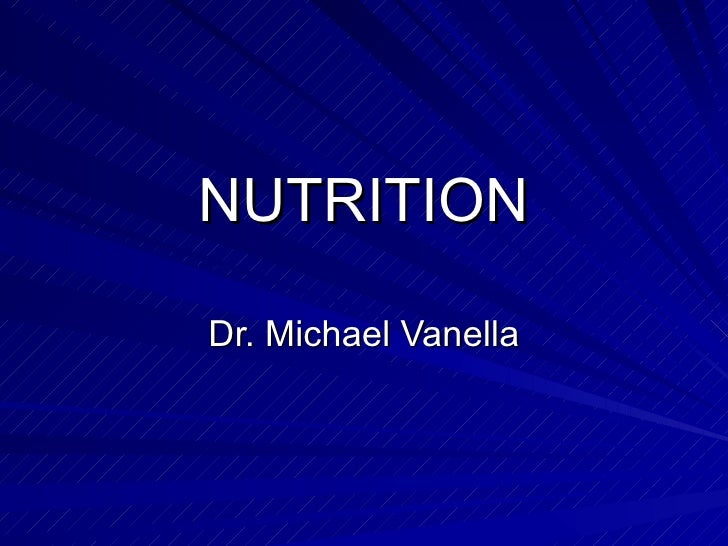 NUTRITION Dr. Michael Vanella