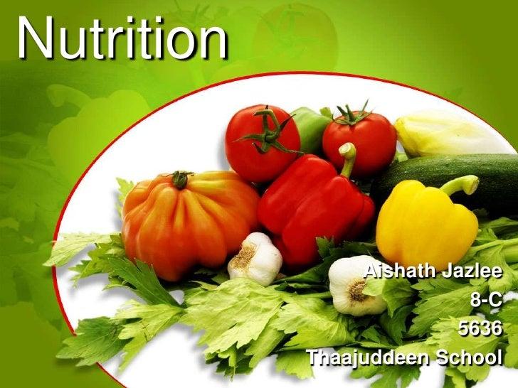 Nutrition<br />Aishath Jazlee<br />8-C    <br />5636    <br />                                                 Thaajuddeen...