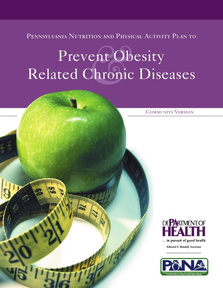 Pennsylvania Nutrition and Physical Activity Plan to    Prevent Obesity                   &Related Chronic Diseases       ...