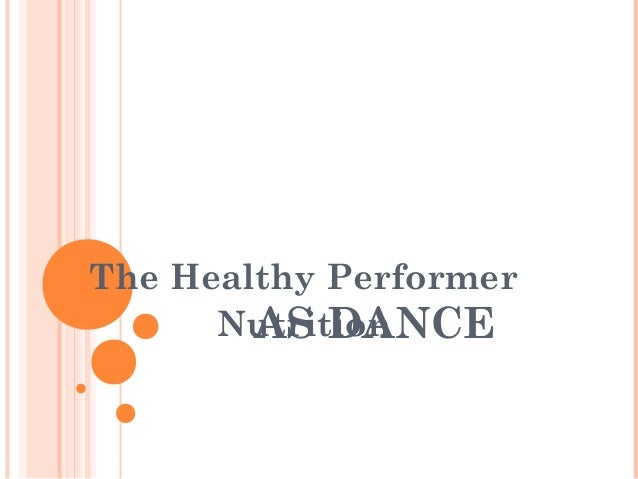 The Healthy Performer Nutrition AS DANCE