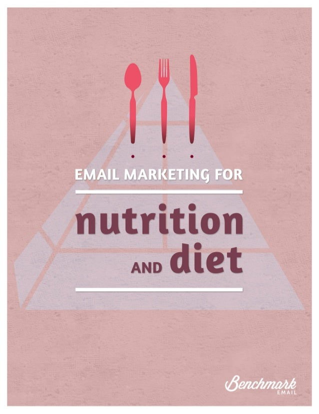 """Nutrition & Diet: How Email Marketing Slims Costs and Adds Bulk to Profits Foreword """"How easy for those who do not bulge t..."""