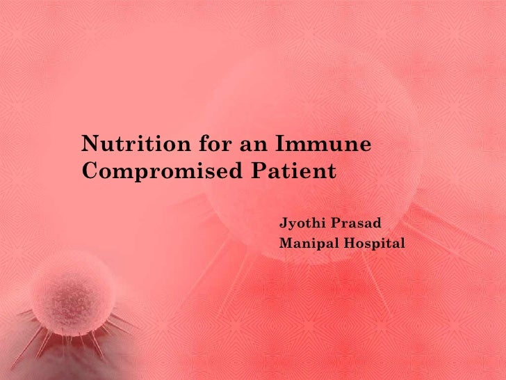 Nutrition for a immune compromised patient