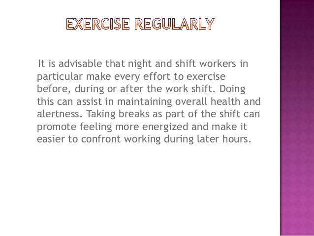 night shifts of workers essay Night shift work was associated with women having an increased risk of breast, skin, and gastrointestinal cancer, according to a meta-analysis.