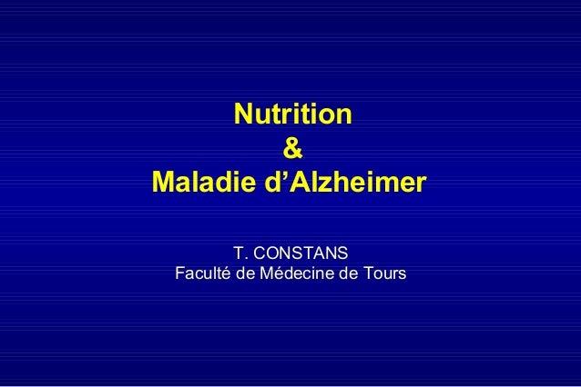 Nutrition & Maladie d'Alzheimer T. CONSTANS Faculté de Médecine de Tours