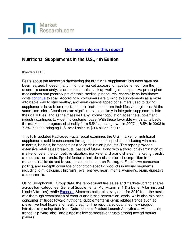 Get more info on this report!Nutritional Supplements in the U.S., 4th EditionSeptember 1, 2010Fears about the recession da...