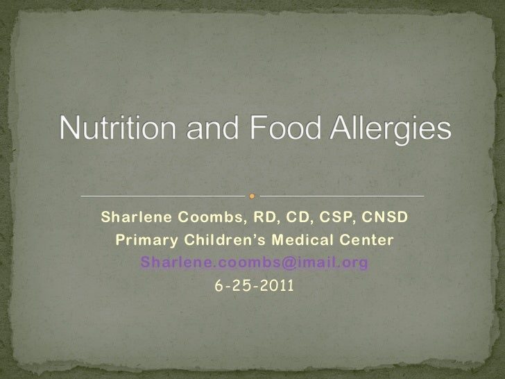 Sharlene Coombs, RD, CD, CSP, CNSD Primary Children's Medical Center    Sharlene.coombs@imail.org             6-25-2011