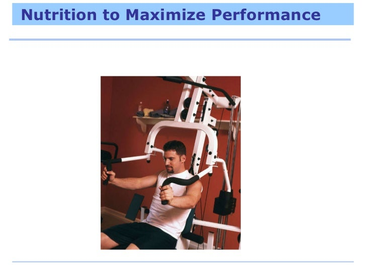 Nutrition to Maximize Performance