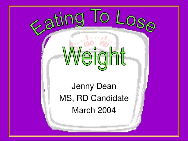 Jenny DeanMS, RD Candidate  March 2004