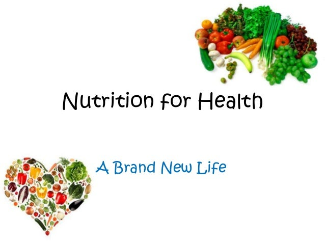 Nutrition for Health A Brand New Life