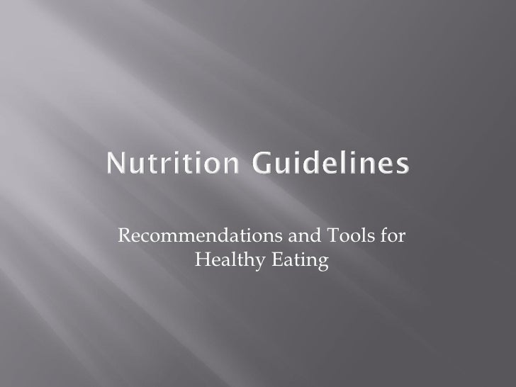 Recommendations and Tools for Healthy Eating