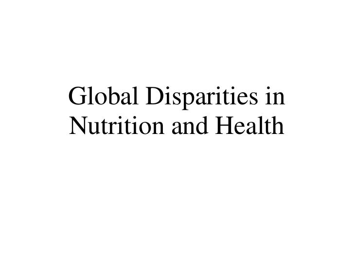 Global Disparities in Nutrition and Health