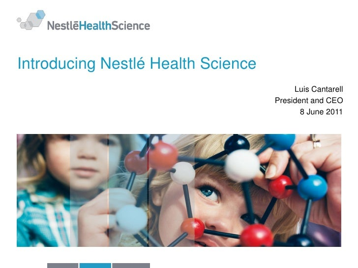 Introducing Nestlé Health Science                                         Luis Cantarell                                  ...