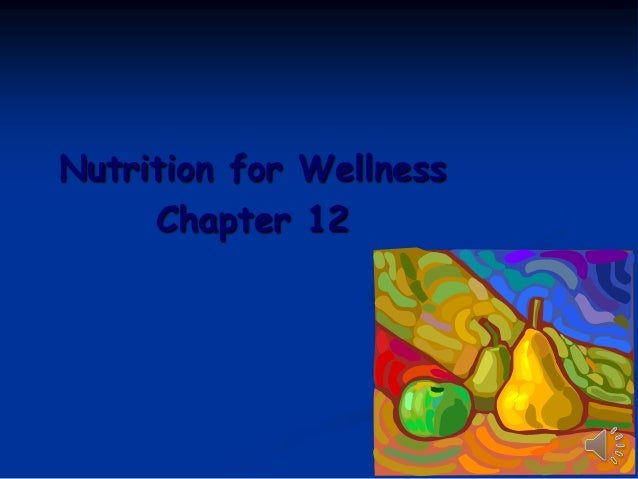Nutrition for Wellness Chapter 12