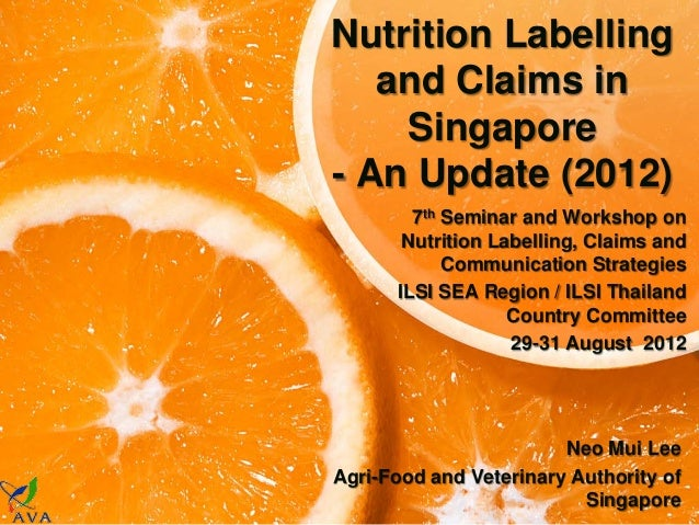 Nutrition Labelling   and Claims in    Singapore- An Update (2012)        7th Seminar and Workshop on       Nutrition Labe...