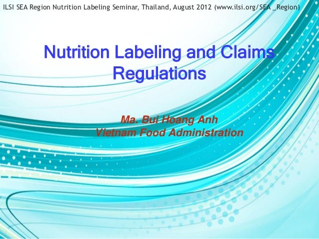 ILSI SEA Region Nutrition Labeling Seminar, Thailand, August 2012 (www.ilsi.org/SEA _Region)            Nutrition Labeling...