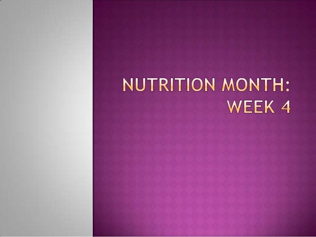 Nutrition month 2013 week 4