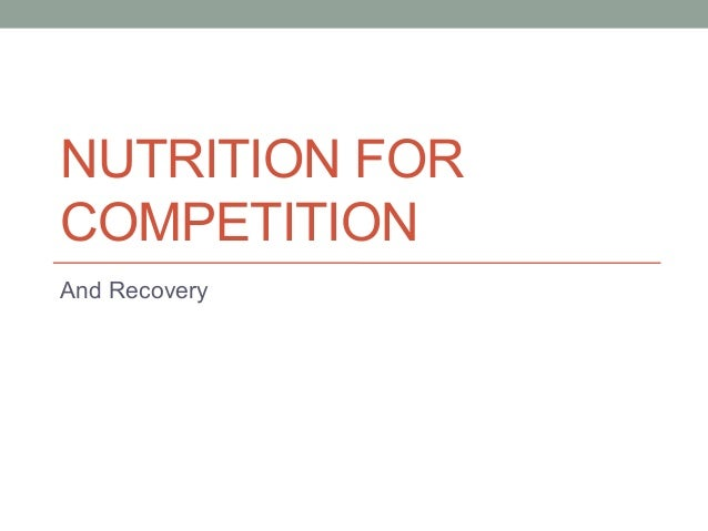 NUTRITION FOR COMPETITION And Recovery