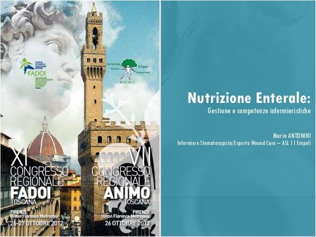 Nutrizione Enterale:             Gestione e competenze infermieristiche                                           Mario AN...