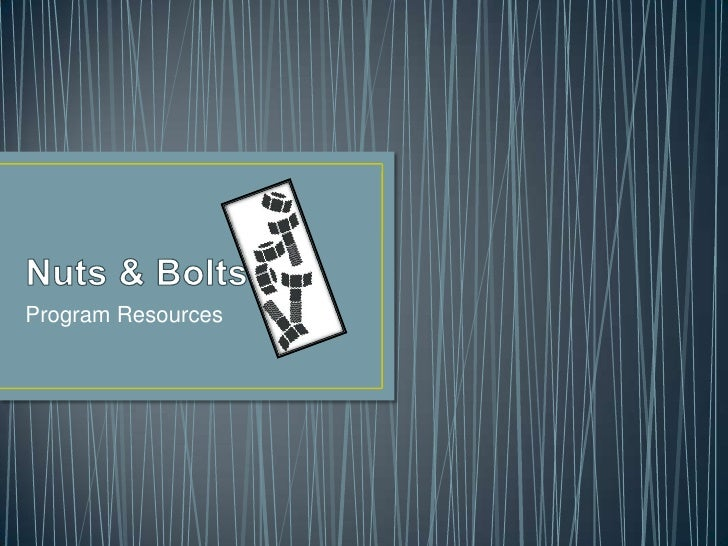 Nuts & Bolts<br />Program Resources<br />