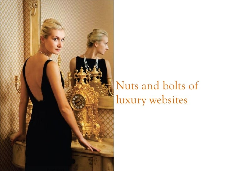 Nuts and bolts ofluxury websites
