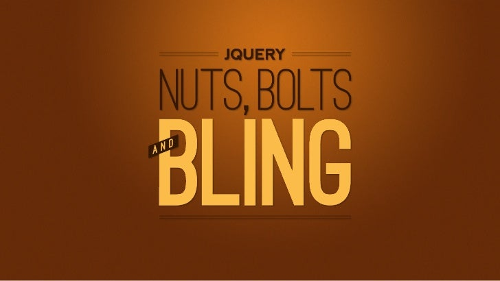 jQuery: Nuts, Bolts and Bling