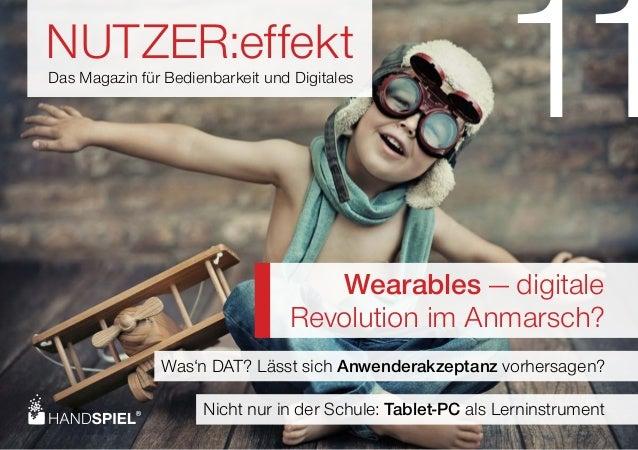 NUTZER:effekt Das Magazin für Bedienbarkeit und Digitales Wearables — digitale Revolution im Anmarsch? 11 Was'n DAT? Lässt...