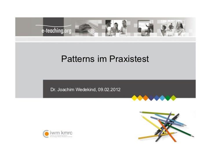 Patterns im PraxistestDr. Joachim Wedekind, 09.02.2012