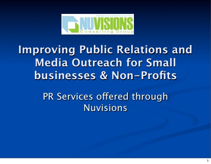 Improving Public Relations and   Media Outreach for Small   businesses & Non-Profits     PR Services offered through       ...