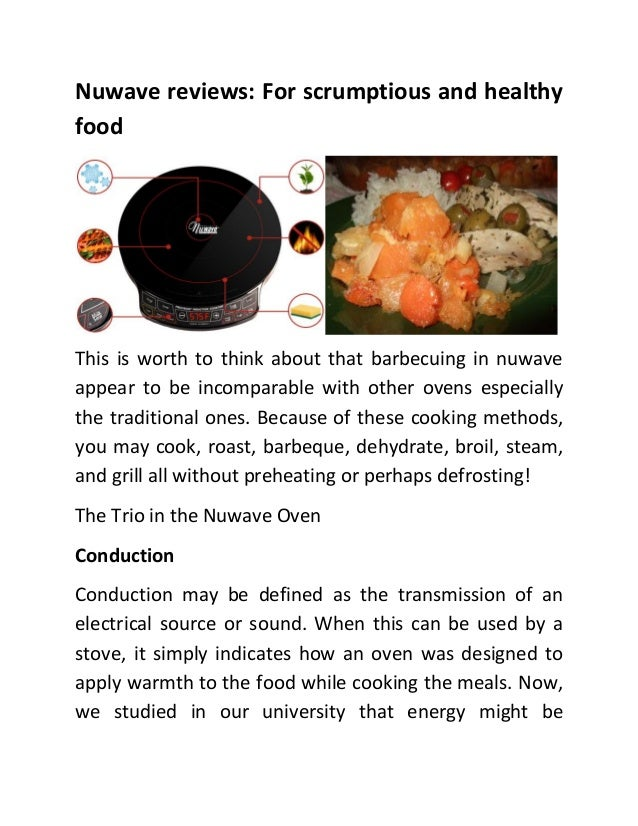 Nuwave reviews: For scrumptious and healthy food  This is worth to think about that barbecuing in nuwave appear to be inco...