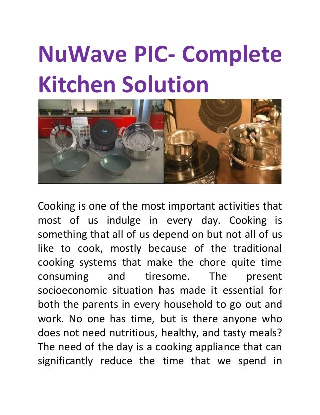 NuWave PIC- Complete Kitchen Solution  Cooking is one of the most important activities that most of us indulge in every da...